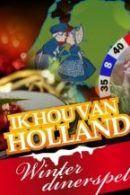 Ik Hou van Holland Winter Dinerspel in Groningen